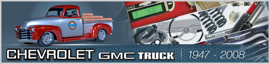 Header Graphic for 1947-2008 Chevy Truck Parts and GMC Truck Modles