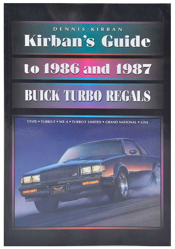 Buick regal parts literature multimedia literature classic kirbans guide to 1986 87 buick turbo regals paperback 400 pages publicscrutiny Choice Image