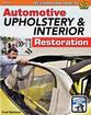 Automotive Upholstery and Interior Restoration - SA Designs Restoration How-To Manual