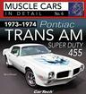 1973-74 Pontiac Trans Am Super Duty 455 - Muscle Cars In Detail Book