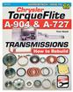 Chrysler Torque Flite A-904 & A-727 Transmissions: How To Rebuild