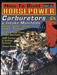 How To Build Horsepower Volume II Carburetors and Intake Manifolds