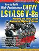 How To Build High Performance Chevy LS1 / LS6 V-8'S By Will Handzel