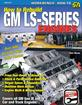 How To Rebuild GM LS Series Engines By Chris Werner