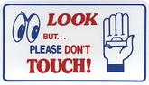 LOOK BUT PLEASE DON'T TOUCH MAGNETIC SIGN
