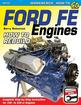 Ford FE Engines: How to Rebuild - SA Designs Workbench Manual